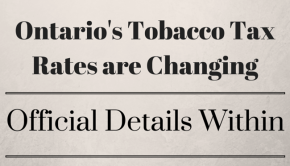 Ontario's Tobacco Tax Rates are Changing